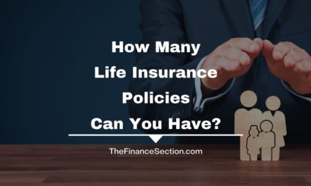 How Many Life Insurance Policies Can You Have?
