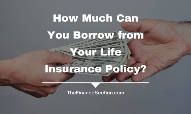 How Much Can You Borrow from Your Life Insurance Policy?