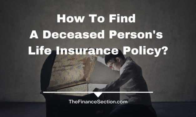 How To Find A Deceased Person's Life Insurance Policy?