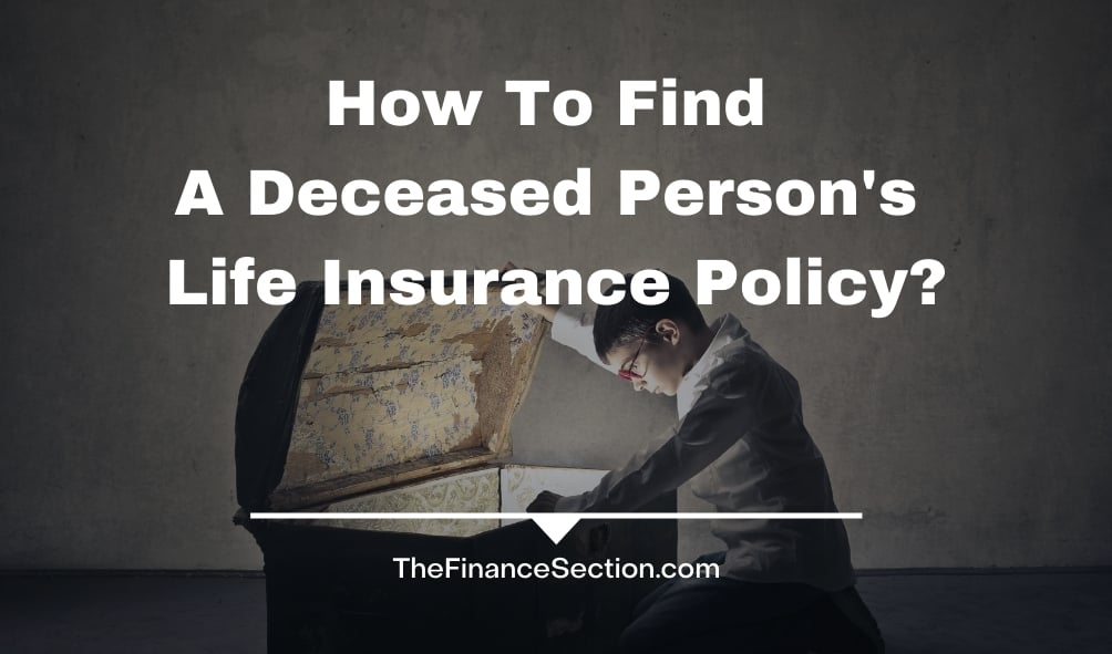How To Find A Deceased Person's Life Insurance Policy ...