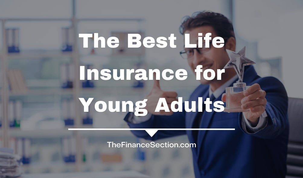 The Best Life Insurance Policy for Young Adults