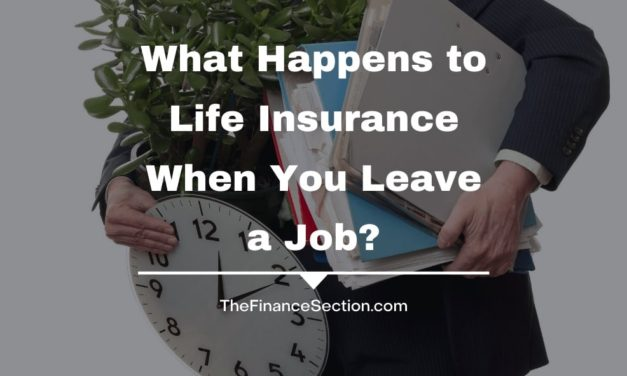 What Happens to Life Insurance When You Leave a Job?