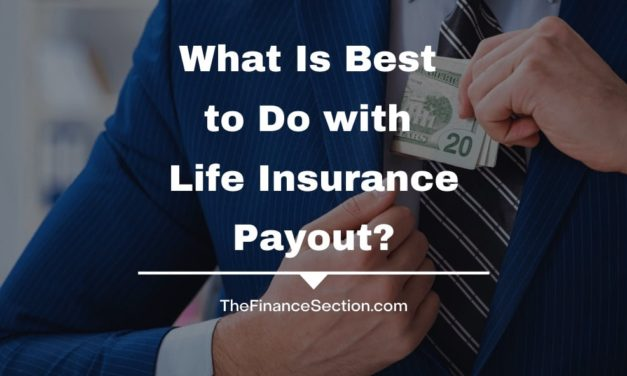 What Is Best to Do with Life Insurance Payout?