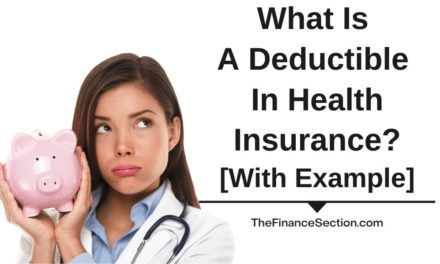What Is A Deductible In Health Insurance? [With Example]
