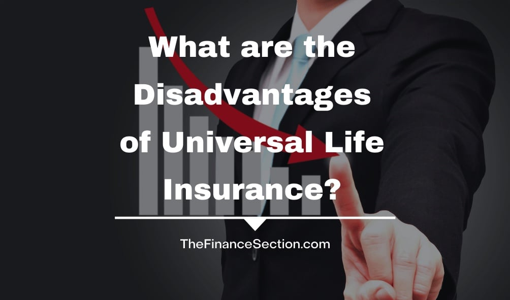 What are the Disadvantages of Universal Life Insurance ...