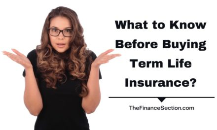 What to Know Before Buying Term Life Insurance?