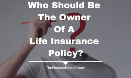 Who Should Be The Owner Of A Life Insurance Policy?
