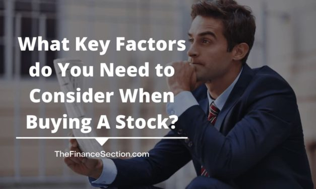 What Key Factors do You Need to Consider When Buying A Stock?