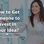 How to Get Someone to Invest in Your Idea?