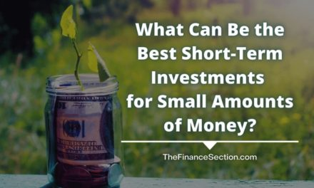 What Can Be the Best Short-Term Investments for Small Amounts of Money?