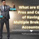 What are the Pros and Cons of Having Multiple Brokerage Accounts?